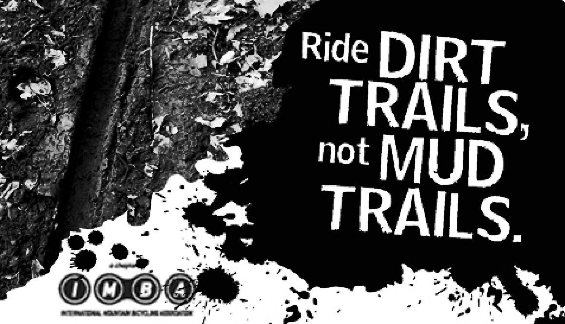 Ride Dirt Trails not Mud Trails