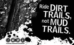 Ride Dirt Trails not Mud Trails
